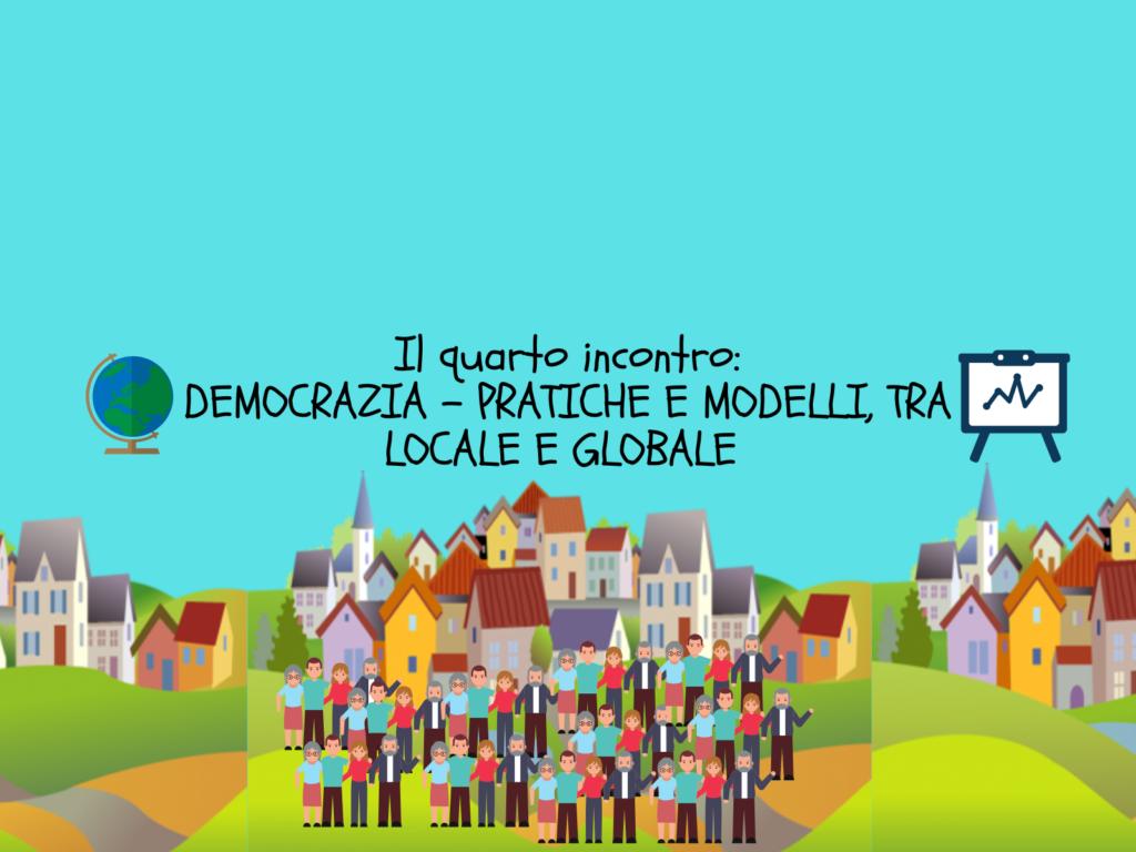 Politici Per Caso: Democrazia – pratiche e modelli, tra locale e globale – 22/05/2020